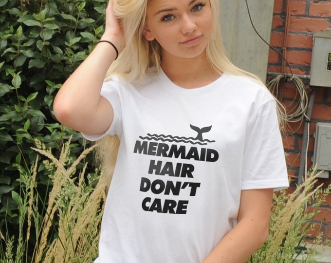 Mermaid Hair Don't Care T-Shirt