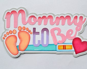 CraftECafe Mommy to Be Title for Premade Scrapbook Page Layout, Girl, Embellishment, Die Cut, Page, Paper Piecing