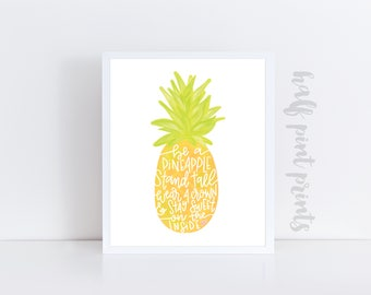 Be a Pineapple, Stand Tall, Wear a Crown and Stay Sweet - Hand lettered Print Quote, Encouragement, Gift, Gallery Wall Art ,Hand Lettering,