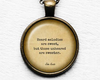 "John Keats ""Heard melodies are sweet, but those unheared are sweeter."" Pendant & Necklace"