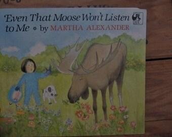 Vintage Even That Moose Won't Listen to Me Children's Book Martha Alexander - Illustrated Humorous Family Story Little Girl Child Garden