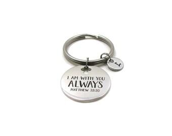 I Am With You Always Keychain, Matthew 28:20, Custom Gift, Matt 28 20, Bible Verse Keychain, Inspirational Keychain, Religious Keychain