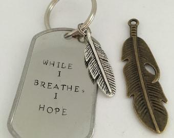 While I Breathe, I Hope Keychain