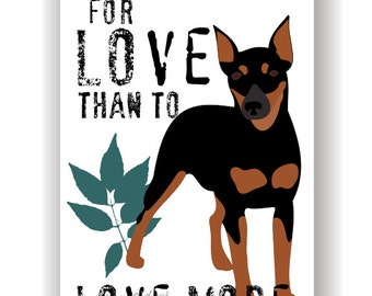 Miniature Pinscher Dog Art Print Min Pin Wall Decor Inspirational Series Remedy for Love