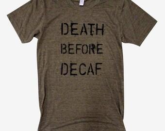 Coffee T-Shirt - Death before Decaf American Apparel Mens American Apparel Shirt - (Sizes S, M, L, XL_