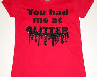 You Had Me At Glitter, Little Girls Fine Jersey V-Neck T-shirt in Sizes XS-Xl in 14 Colors