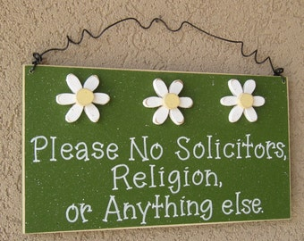 Free Shipping - Please No Solicitors, Religion, or Anything Else Sign with 3 Daisies (Green) for home and office hanging sign