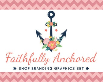 Floral Anchor Etsy Shop Banners, Avatar Icons, Business Card, Logo Label + More - 13 Premade Branding Graphics Files - FAITHFULLY ANCHORED