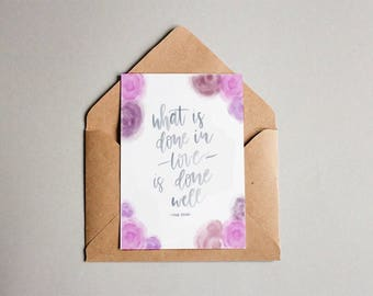 What Is Done in Love card | Van Gogh quote notecard | love card