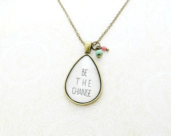 Be The Change Handcrafted Teardrop Pendant Necklace with Bead Charm