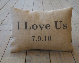 I Love Us Burlap Pillow, Personalized date, Rustic wedding, bridal, anniversary,  P9, INSERT INCLUDED