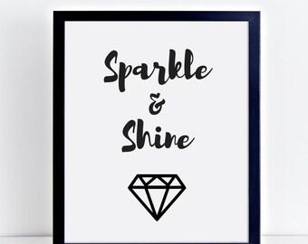 Sparkle and Shine, art print, diamond print, digital download, motivational quote, sparkle print, printable wall art, digital print, diamond