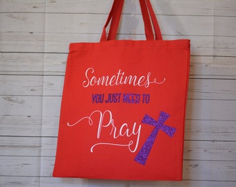 Sometimes You Just Need To Pray Reusable Tote Bag
