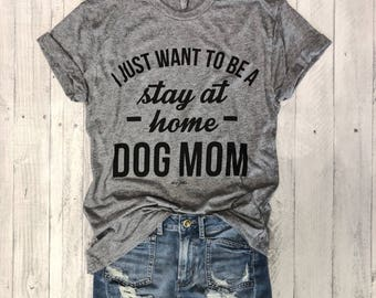Stay At Home Dog Mom...Heather Grey Unbasic Tee, Funny Pet Shirt, Adult, Adulting, Graphic Tee, Triblend, Coffee, wine, cabernet, UNISEX