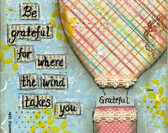 Gratitude quote, Hot Air Balloon, Mixed Media Collage, Inspirational Quote, Mantra Art, Spiritual Gift, Courage and Art, Jackie Barragan