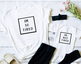 I'm so tired t-shirt, I'm not tired t-shirt, I'm so tired I'm not tired, Mom Shirt, Mom T-shirt, Mommy and Me, Mommy and Me Outfit, Baby