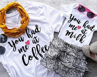 Mommy and Me shirts - matching mom daughter shirt - You had me at Coffee - You had me at Milk - mommy and Me matching shirt - mom baby match