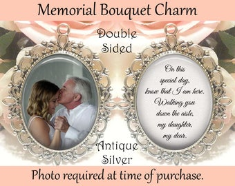 SALE! Memorial Bouquet Charm - Double-Sided - Personalized with Photo - On this special day know that I am here - Gift for the Bride