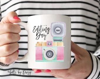 Editing Day, Photography Mug, Photographer Gift, Camera Mug,Photographer mug, editor mug, photo lover gift, camera mug,valentines gift m-150
