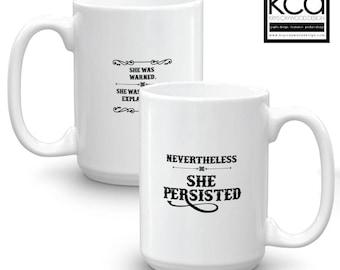 She Persisted Mug, coffee mug, coffee cup, Elizabeth Warren Mug, Women's Mug, motivation mug, Persist Mug