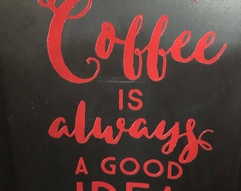 Coffee is always a good idea - vinyl decal for Keurig Coffee Maker