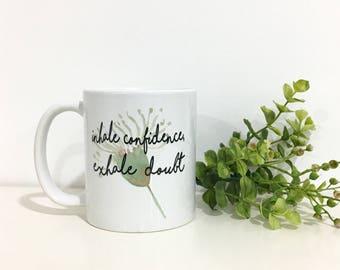 Coffee Mug with Saying- Inspirational Coffee Mug- Gift for Her- Cute Coffee Mug-Gift Idea for Her