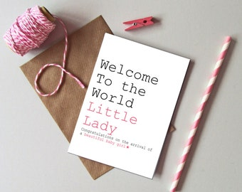 Baby Girl card - Welcome to the world little lady card - New baby girl greetings card - Modern new baby girl card