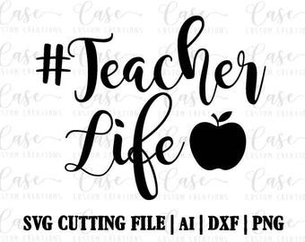 Hashtag Teacher Life SVG Cutting File, Ai, Dxf and Printable PNG file | Cricut and Silhouette | Instant Download | Apple | Teacher