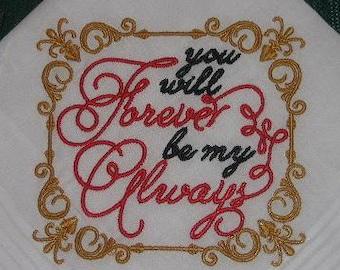 Romantic Handkerchief - Wedding Handkerchief - Valentines Day Handkerchief - Anniversary Handkerchief - You Will Forever Be My Always - 181