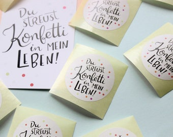 "Handlettering Illustration ""8 Sticker *Du streust Konfetti in mein Leben!*"" by cute as a button"