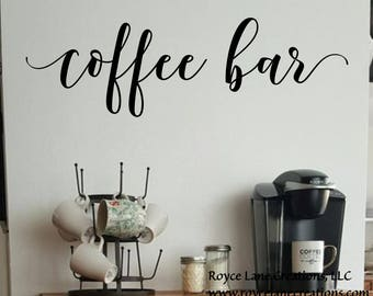 Coffee Bar Decal/ Coffee Bar Decor/ Coffee Bar Wall Decor/Coffee Bar Wall Art/ Vinyl Coffee Decal/Kitchen Coffee Decor/Kitchen Wall Decal
