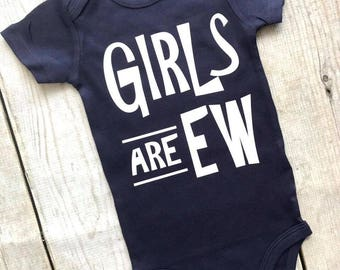 Baby Boy Onesie, Girls are EW , Baby Outfit, Baby Shower, Infant, Sizes NB-24M