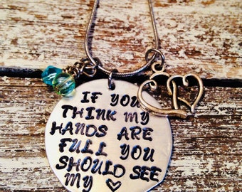 If you think my hands are full you should see my heart~ Mothers necklace~ Gift for mom~ Hand stamped jewelry