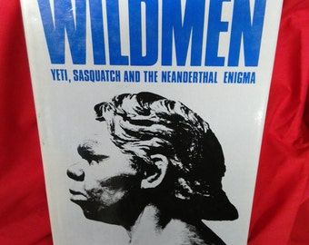 Wildmen - Yeti, Sasquatch and the Neanderthal Enigma by Myra Shackley. Anthropology. 1983 first edition