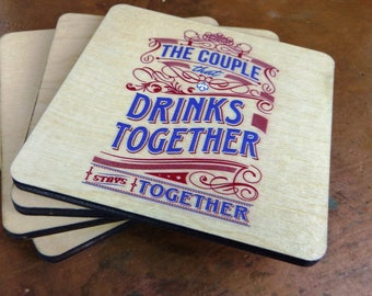 "Set of 4 ""The Couple That Drinks Together Stays Together"" Drink Coasters, Wood Drink Coasters, Wedding Gift Coasters, Beverage Coasters"