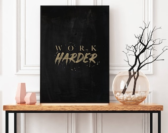Work Harder Motivational  quote. Inspirational Quote. Chalkboard Poster. Typography Print. Inspirational art. Motivation Poster