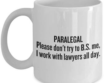Paralegal Coffee Mug - Paralegal Gift Idea - Legal Assistant Present - I Work With Lawyers All Day