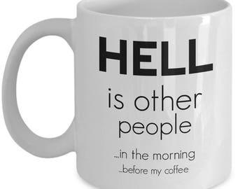 English major gift Literature mug Hell is other people In the morning Before my coffee Sarcastic mugs Funny coffee mug Anti-social mug