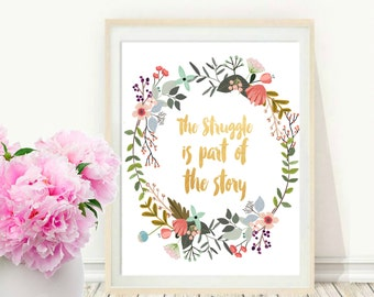 Inspirational Print, The Struggle Is Part of the Story, Motivational Quote, Typography Art, Home Decor, Typographic Print