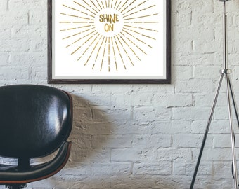 Shine On Print // Sunburst // Gold // Inspiration // Office Art // Bedroom Art // Gallery Wall