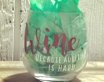 Wine. because adulting is hard.