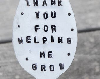 THANK YOU for Helping Me GROW // stamped Spoon Garden Marker stake // Teacher Gift