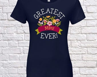 Greatest Mimi Ever Since (Any Year), Mimi Gift, Mimi Birthday, Mimi tshirt, Mimi Gift Idea, Baby Shower,