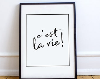 C'est La Vie Print | French Expression  | That's Life | Inspirational Quote | Black and White Art  | Typography | Scandinavian Art |