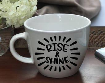 Rise and Shine Mug, Rise and Shine Coffee Mug,  Rise and Shine,  Rise & Shine, Coffee Mug, Personalized Mug, Custom Coffee Mug