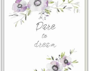 Purple Print, Dream Print, Watercolor Flowers, Modern Print, Inspirational Poster, Dare to Dream, Wall decor, DIY Print.