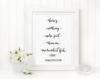 Francis Mallmann Quote - INSTANT digital download - Printable Calligraphy quote