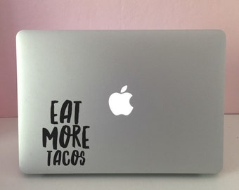 Eat More Tacos                , Laptop Stickers, Laptop Decal, Macbook Decal, Car Decal, Vinyl Decal