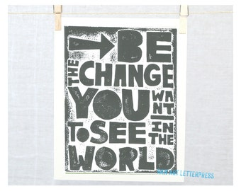 Gandhi Be the Change You want to see in the World Raw Art Letterpress typography poster