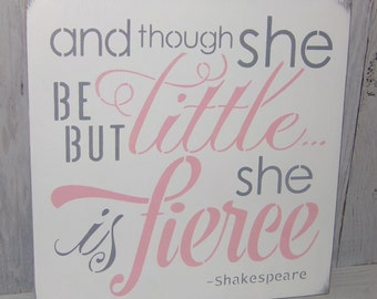And Though She Be But Little She Is Fierce -Larger Size 14 X 14, Pink Grey Nursery Decor, Girls Nursery Art, Shakespeare Quote, Pink Bedroom